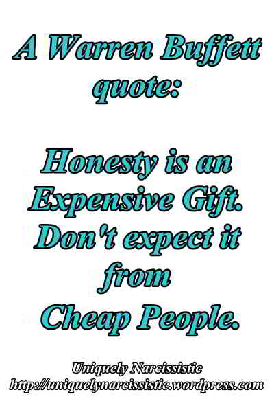 "Warren Buffett Quote : ""Honesty is an expensive Gift. Don;t expect it from Cheap peope."""