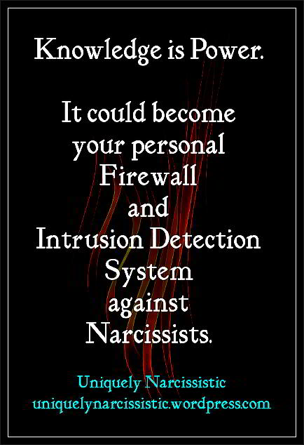 "Quote ""Knowledge is Power. It could become your personal Firewall and Intrusion Detection System against Narcissists."" by uniquelynarcissistic.wordpress.com"