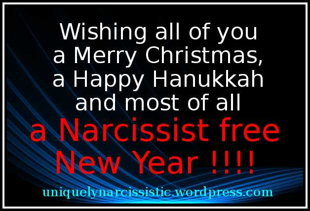 "Quote ""Wishing all of you a Merry Christmas, a Happy Hannukkah and most of all a Narcissist free New Year !!!!"""
